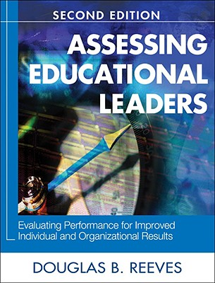 Assessing Educational Leaders By Reeves, Douglas B.