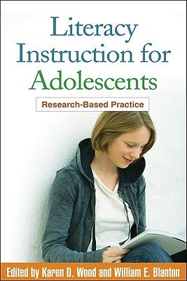 Literacy Instruction for Adolescents By Wood, Karen D. (EDT)/ Blanton, William E. (EDT)
